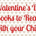 11 Valentine's Day Books to Read with your Kids