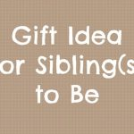 Gift Idea For Sibling(s) to Be