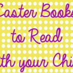 Easter Books to Read with your Child