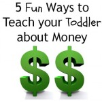 5 Fun Ways to Teach Your Toddler about Money