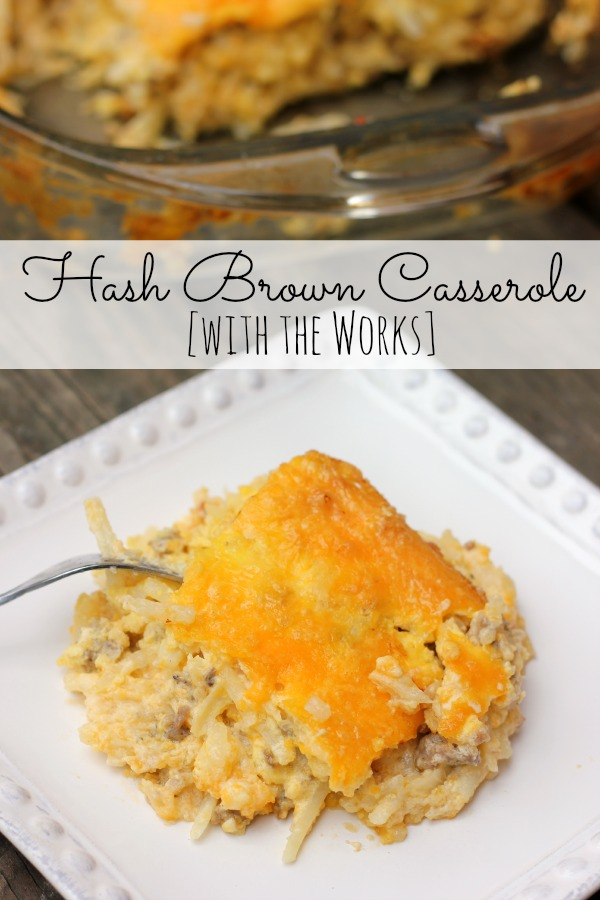 Cheesy Hash Brown Casserole with The Works