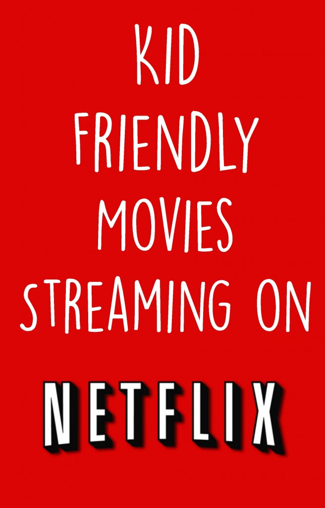 Kid Friendly movies streaming on netflix