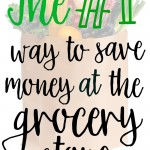 The #1 Way to Save Money at the Grocery Store