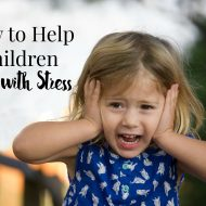 How to Help Children Cope with Stress