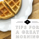5 Tips For a Great Morning